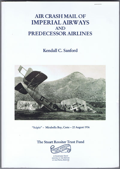 SANFORD Kendall C. Air Crash Mail of Imperial Airways and Predecessor Airlines