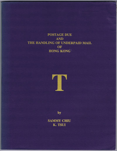CHIU Sammy and TSUI K. Postage Due and the handling of underpaid mail of Hong Kong.