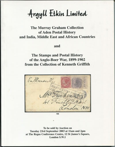 2003 (23 Sep) Kenneth Griffith collection of stamps and postal history of the Anglo-Boer War 1899-1902 & Murray Graham collection of Aden postal history and India, etc.