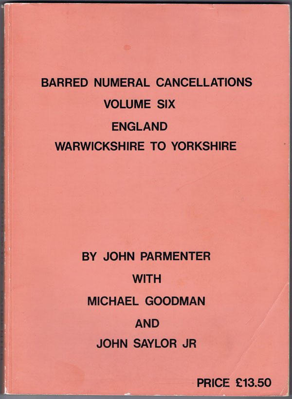 PARMENTER John Barred Numeral Cancellations. Volume Six. England. Warwickshire to Yorkshire.