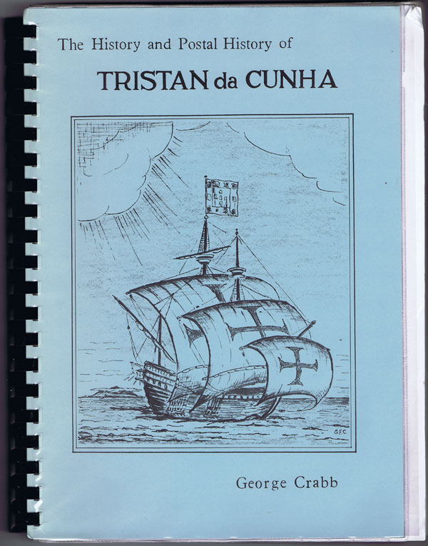CRABB George The history and postal history of Tristan da Cunha.