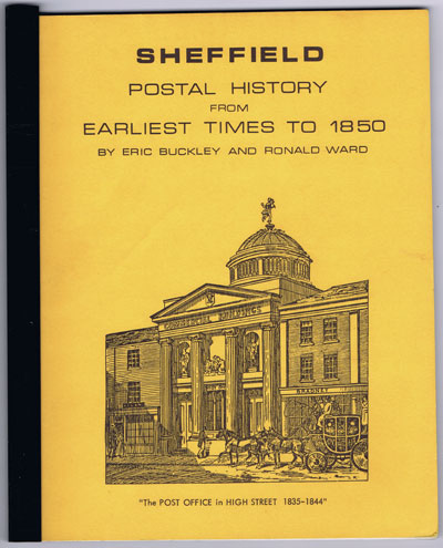 BUCKLEY Eric and WARD Ronald Sheffield Postal History from Earliest Times to 1850.