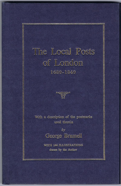 BRUMELL G. The Local Posts of London. - 1680 - 1840