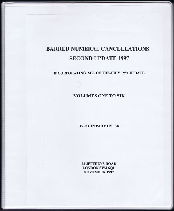 PARMENTER John Barred Numeral Cancellations. Second update of Vols one to six.