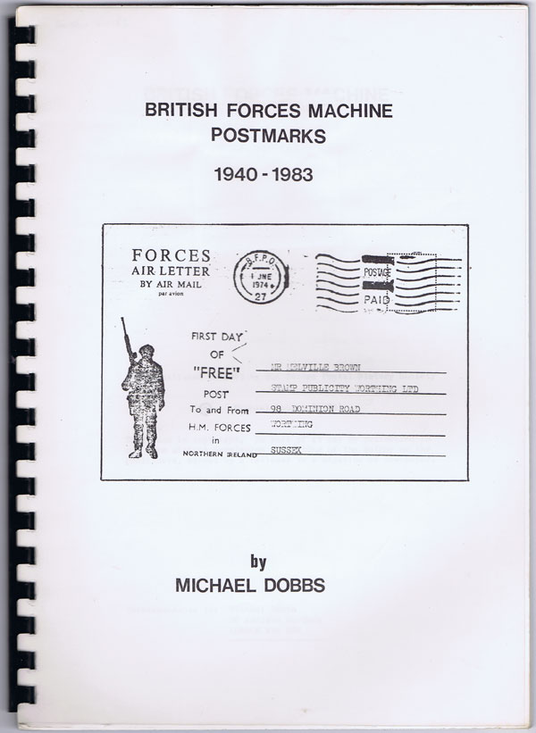 DOBBS Michael British Forces Machine Postmarks 1940-1983.