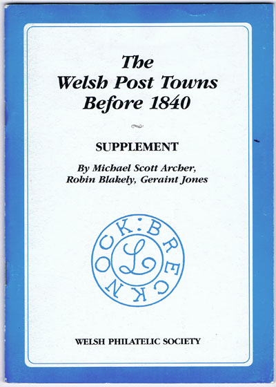 SCOTT ARCHER M. The Welsh Post Towns before 1840. - Supplement.