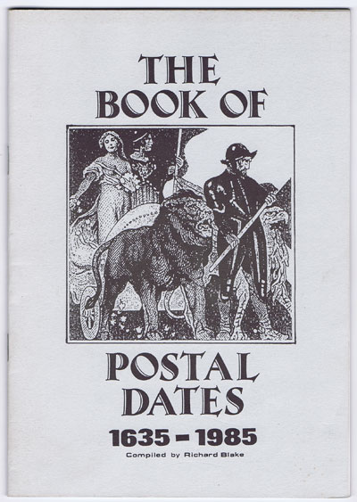 BLAKE Richard The Book of Postal Dates 1635-1985.