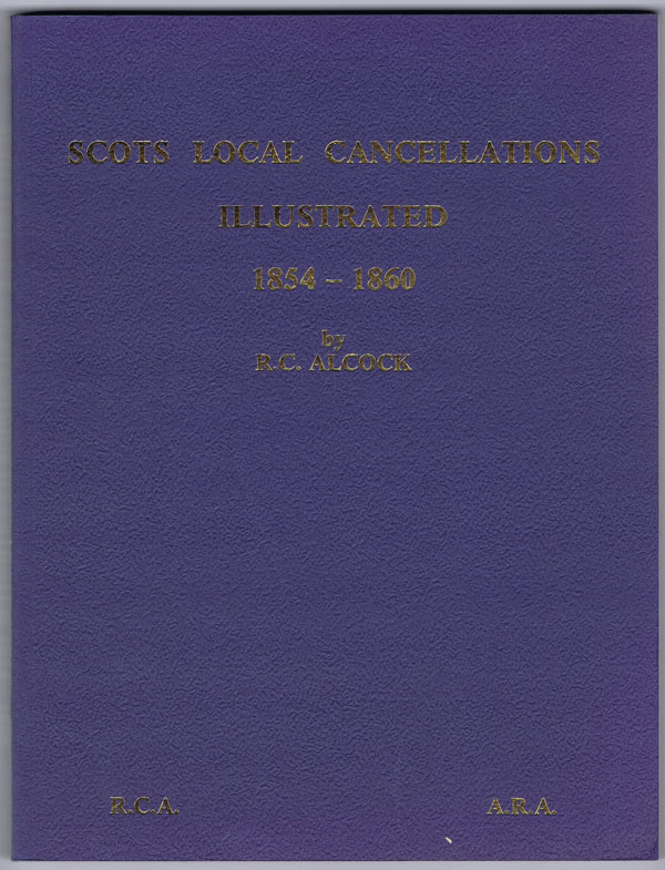 ALCOCK R.C. Scots Local Cancellations Illustrated 1854-1860