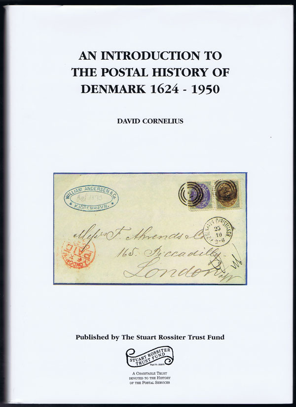CORNELIUS David An introduction to the postal history of Denmark 1624 - 1950