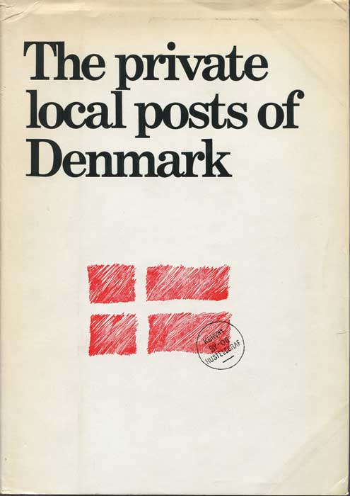 CHRISTENSEN Sten and RINGSTROM Sigurd The private local posts of Denmark. Their postal history and philately.