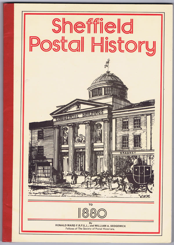 WARD Ronald and SEDGEWICK William A. Sheffield Postal History to 1880.