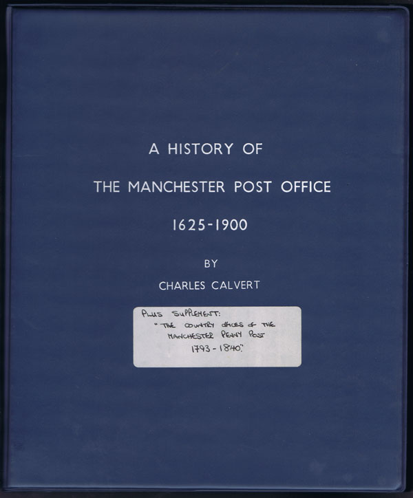 CALVERT Charles A History of the Manchester Post Office 1625 - 1900.