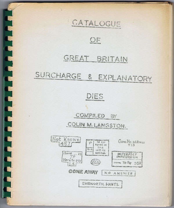 LANGSTON Colin M. Catalogue of Great Britain Surcharge & Explanatory Dies.