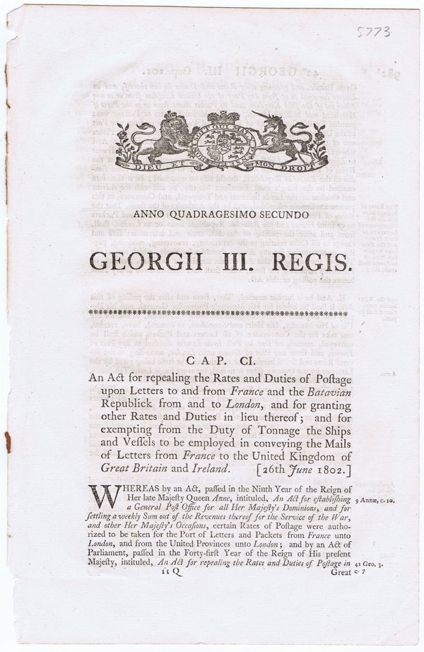 1802 An Act for repealing the rates and duties of postage upon letters to and from France and the Batavian Republic from and to London..