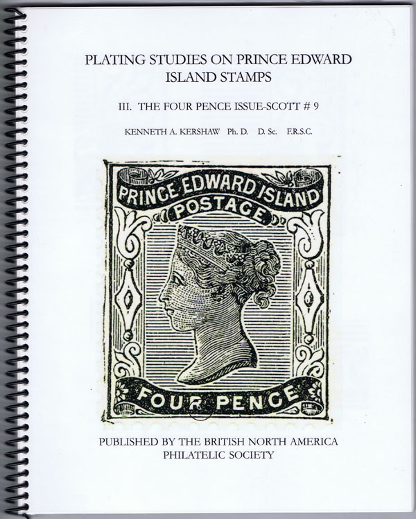 KERSHAW Kenneth A. Plating Studies on Prince Edward Island Stamps III. The Four Pence Issue -- Scott #9