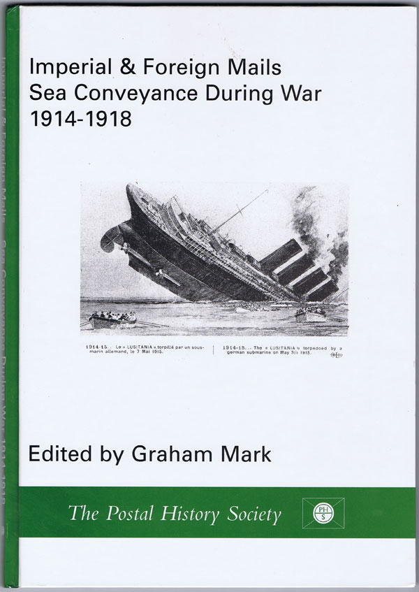 MARK Graham Imperial and Foreign Mails: Sea Conveyance During War 1914-1918.