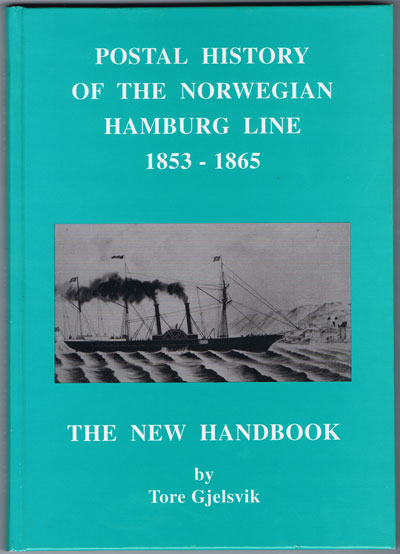 GJELSVIK Tore Postal History of the Norwegian Hamburg Line 1853-1865.