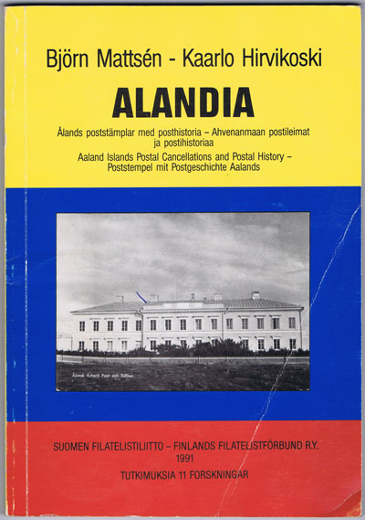 MATTSEN Bjorn and HIRVIKOSKI Kaarlo Alandia. - Aaland Islands Postal Cancellations and Postal History.