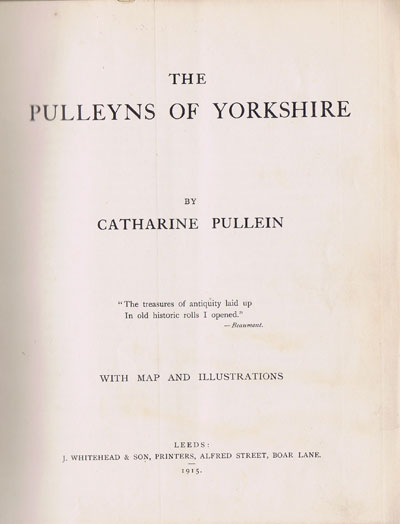 PULLEIN Catharine The Pulleyns of Yorkshire.