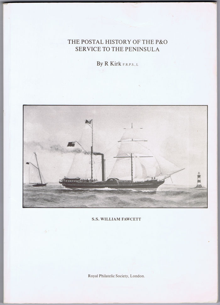 KIRK Reg The Postal History of the P & O Service to the Peninsula.