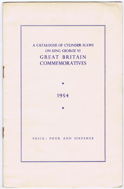 ANON A catalogue of cylinder flaws on King George VI Great Britain commemoratives.