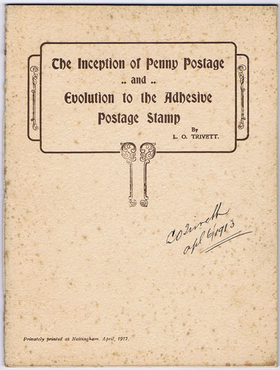 TRIVETT L.O. The Inception of Penny Postage and Evolution to the Adhesive Postage Stamp.