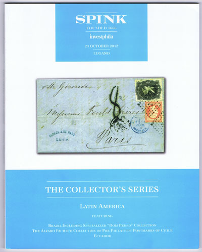2012 (23 Oct) Latin America with Brazil including Dom Pedro collection and Alvaro Pacheco collection of pre philatelic postmarks of Chile.
