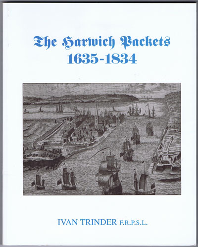 TRINDER Ivan The Harwich Packets 1635-1834.
