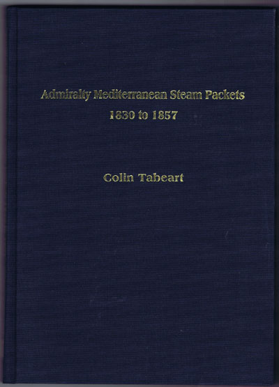 TABEART Colin Admiralty Mediterranean Steam Packets 1830 to 1857.