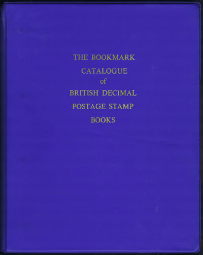 MYALL D.G.A. (Editor) The Bookmark Catalogue of Britsh Decimal Postage Stamp Books