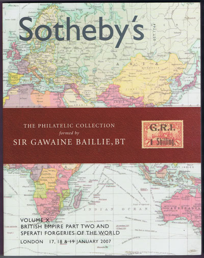 2007 (17-19 Jan) Sir Gawaine Baillie British Empire Part Two and Sperati forgeries of the World. - Vol. X