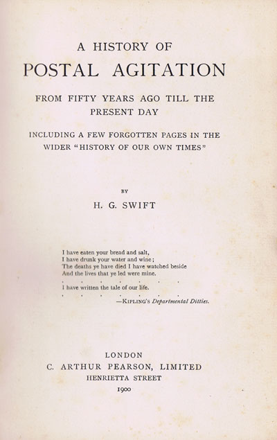 SWIFT H.G. The History of Postal Agitation from fifty years ago to the present day.