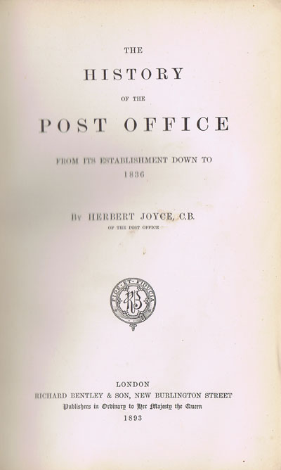 JOYCE Herbert The History of the Post Office from Its Establishment Down to 1836.