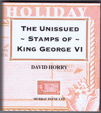 HORRY David The Unissued stamps of King George VI.