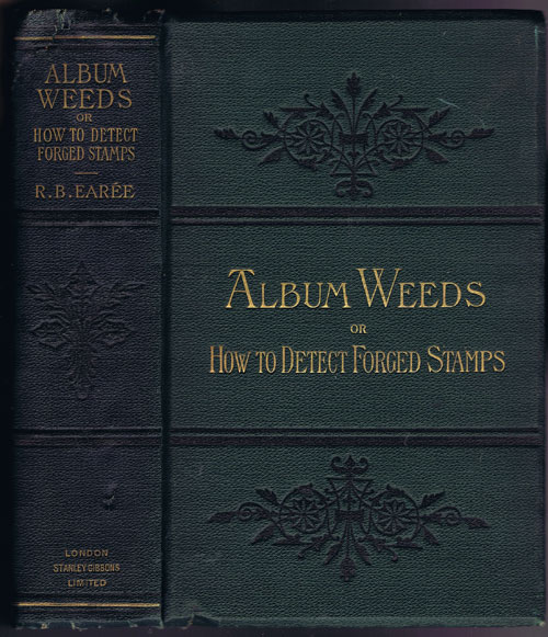 EAREE Rev. R.B. Album Weeds; - or, how to detect forged stamps.