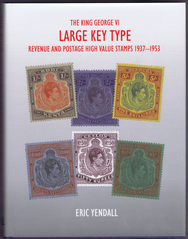 YENDALL Eric King George VI Large Key Type Revenue & Postage High Value Stamps 1937-1953.