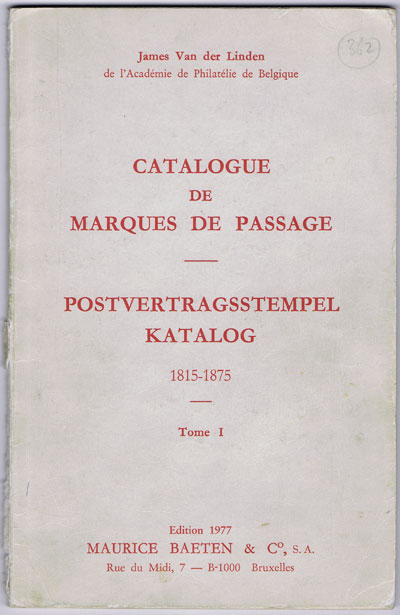 VAN DER LINDEN J. Catalogue de Marques de Passage. - Postvertragsstempel katalog 1815-1875.  Tome 1