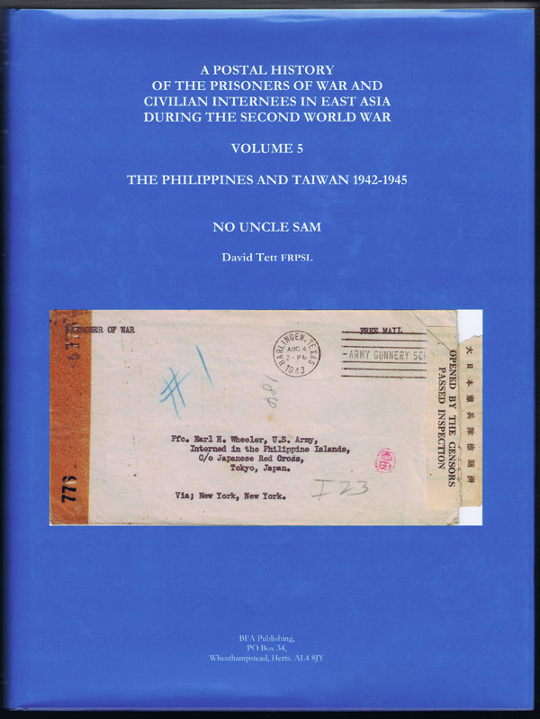 TETT David A Postal History of the Prisoners of War and Civilian Internees in East Asia during the Second World War. - Vols 1 - 5.