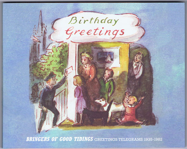 ARTMONSKY Ruth Bringers of Good Tidings. Greetings Telegrams 1935-1982.