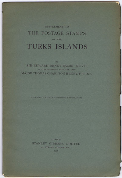 BACON E.D. and CHARLTON HENRY T. Supplement to the Postage Stamps of the Turks Islands.