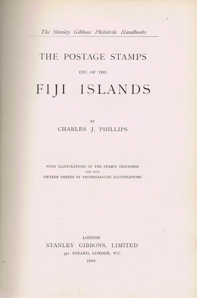 PHILLIPS C.J. The postage stamps etc. of the Fiji Islands.