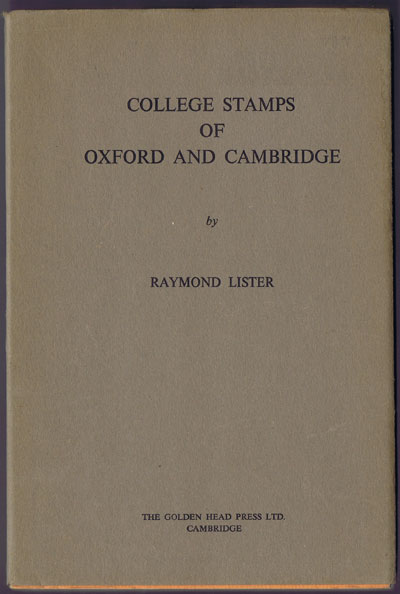 LISTER R. College stamps of Oxford and Cambridge.