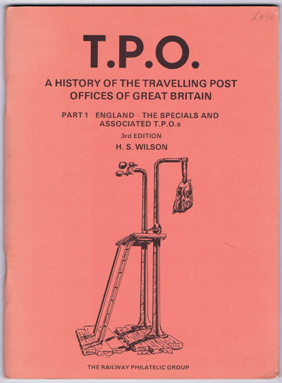 WILSON H.S. T.P.O. - A history of the travelling post offices of Great Britain.  Part 1.  England - the Specials and associated T.P.O.