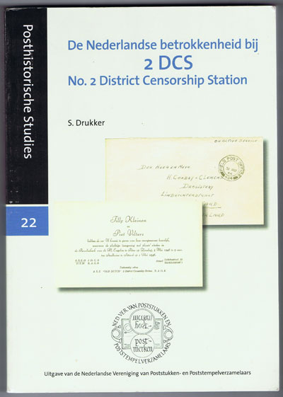 DRUKKER S. De Nederlandse betrokkenheid bij 2 DCS. - No. 2 District Censorship Station.