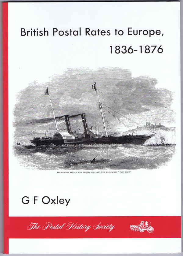 OXLEY G.F. British Postal Rates to Europe 1836-1876.