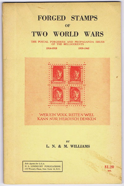 WILLIAMS L.N. & M. Forged Stamps of Two World Wars: The postal forgeries and propaganda issues of the belligerents 1914-1918 & 1939-1945.