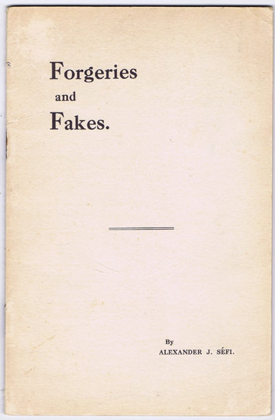SEFI Alexander J. Forgeries And Fakes With Special Reference To Modern Methods Of Detection