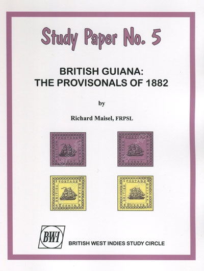 MAISEL Richard British Guiana:  The Provisionals of 1882. - Study Paper No 5