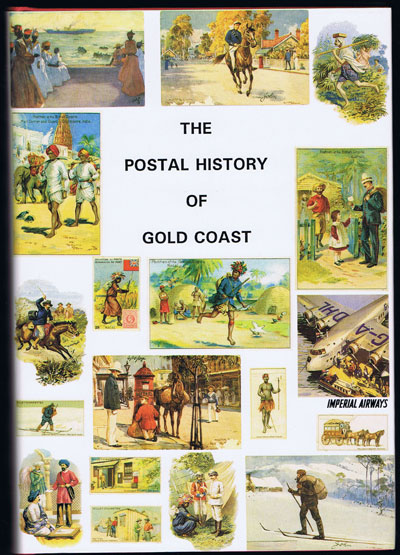 PROUD Edward B. The Postal History of Gold Coast. - (Postal History of British Colonies)