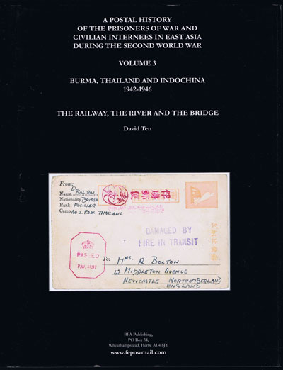 TETT David A Postal History of the Prisoners of War and Civilian Internees in East Asia during the Second World War. - Vol 3 - Burma, Thailand and Indochina 1942-1946
